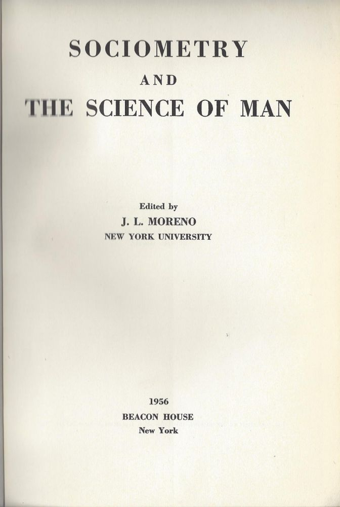 Sociometry and the Science of Man. Jacob L. Moreno.