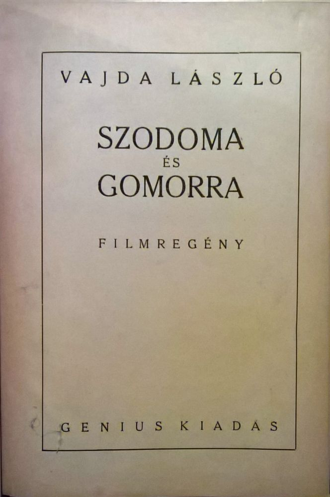 Szodoma és Gomorra. Filmregény. [Sodom and Gomorrah. Film-novel.]. Michael Curtiz, László Vajda, Ladislaus.