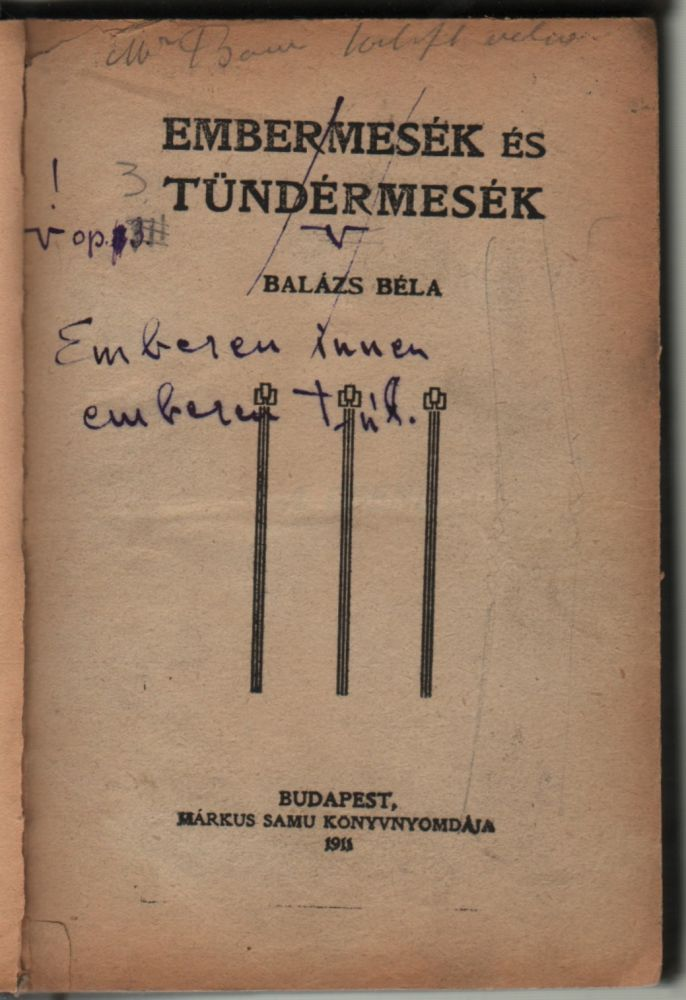 [Printed, and Crossed in ink:] Embermesék és tündérmesék. [In Handwriting:] Emberen innen emberen túl. ([Printed, and Crossed in ink:] Man-Tales and Fairy-Tales. [In Handwriting:] Within Man, Beyond Man.). Béla Balázs.