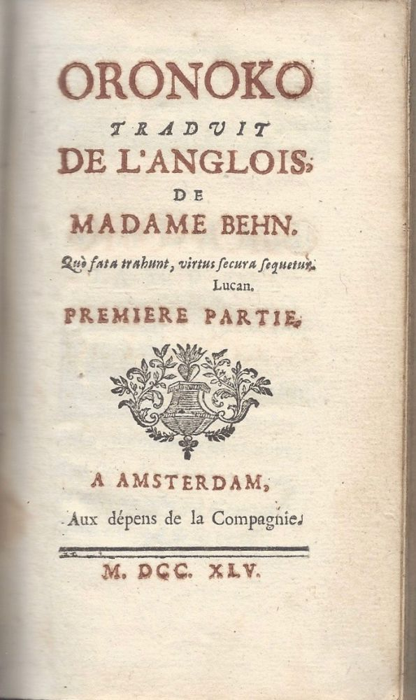 Oronoko, traduit de l'Anglois de Madame Behn. Quo fata trahunt, virtus secura sequentur. Lucan. Premier [Seconde] partie. [Oroonoko: or, the Royal Slave.]. Aphra Behn, Pierre-Antoine de La Place.