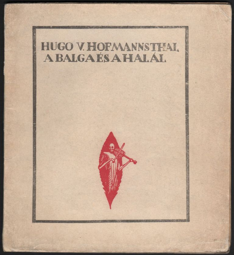 A balga és a halál. [Death and the Fool.]. Hugo von Hofmannstahl.