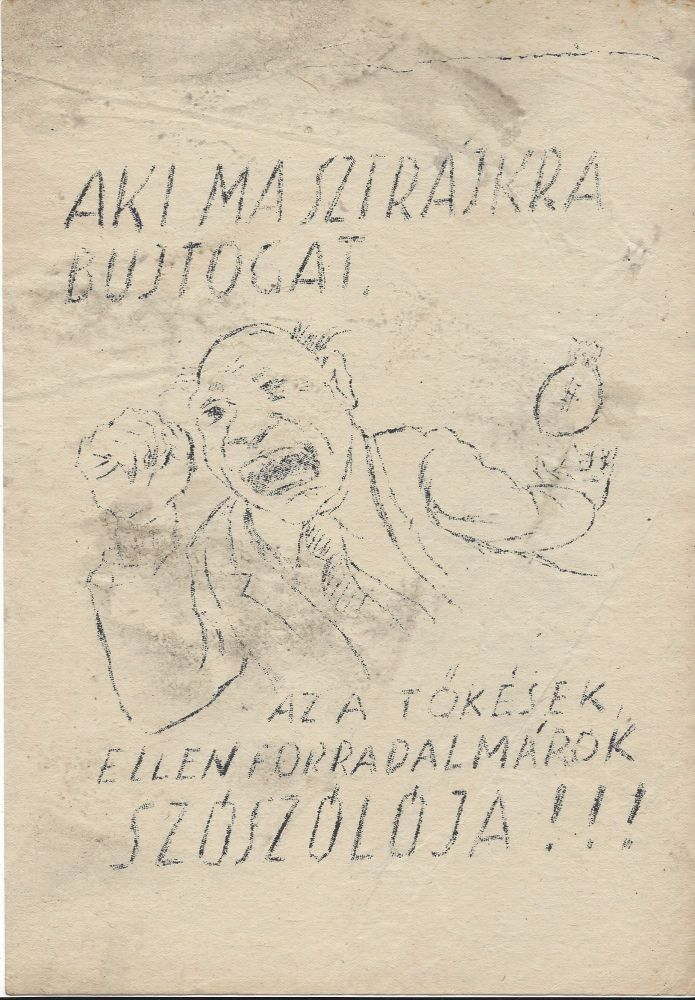 Aki sztrájkra bujtogat, az a tőkések, ellenforradalmárok szószólója!!! [The Strike Provokers Are the Advocates of the Capitalists and the Counterrevolutionaries!!!]
