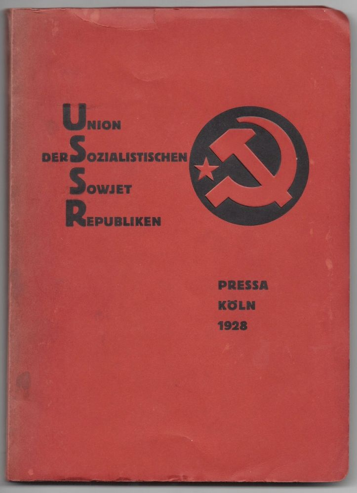 Union der Sozialistischen Sowjet-Republiken. Katalog des Sowjet-Pavillons auf der Internationalen Presse-Ausstellung Köln 1928. [Together with Two Related Flyers.]. El Lissitzky, M. Guss, P. Lakisa, A. Chalatow.