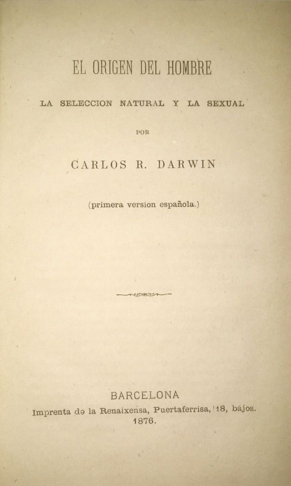 [The Descent of Man, and Selection in Relation to Sex.] El origen del hombre. La seleccion natural y la sexual por Carlos R. Darwin. (Primera version española.) (La Ciencia Moderna II.). Charles Darwin.