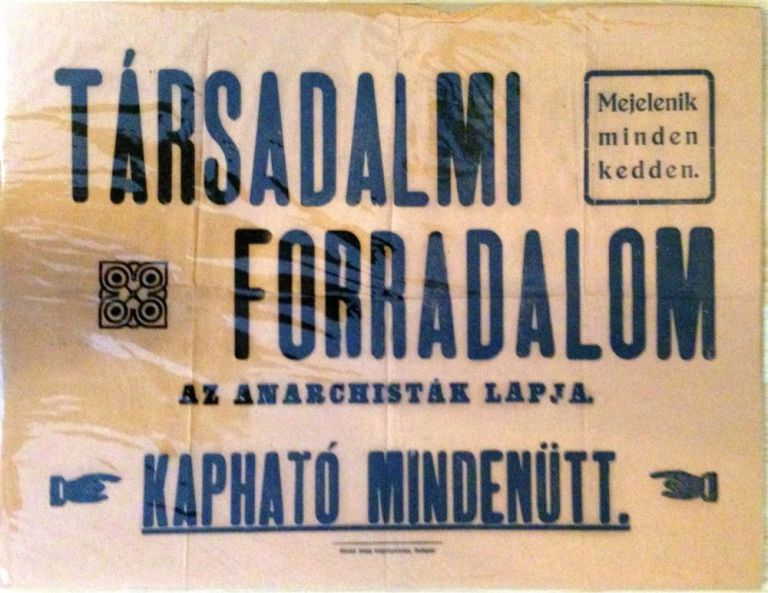 Társadalmi forradalom. Az anarchisták lapja. Kapható mindenütt. Megjelenik minden kedden. [Társadalmi forradalom. (Social Revolution.) Newspaper of the Anarchists. Could Be Bought Anywhere. Published Every Tuesday.]