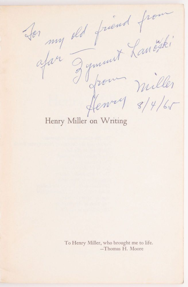Henry Miller on Writing. Selected by Thomas H. Moore from the Published and Unpublished Work of Henry Miller. Henry Miller, Thomas H. Moore.