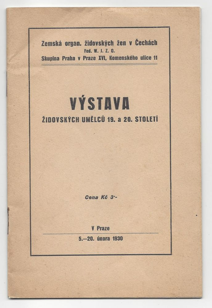 [Exhibition Catalogue.] Vystava zidovskych umelcu 19. a 20. stoletti. 5–20. unora 1930. Umelecke vedeni: Dr. Hugo Feigl. [Exhibition of Jewish Artists of the 19th and 20th Century. 5–20 February 1930.]. Marc Chagall, Hugo Dr Feigl, Jankel Adler, Jacob Steinhardt, Walther Trier.