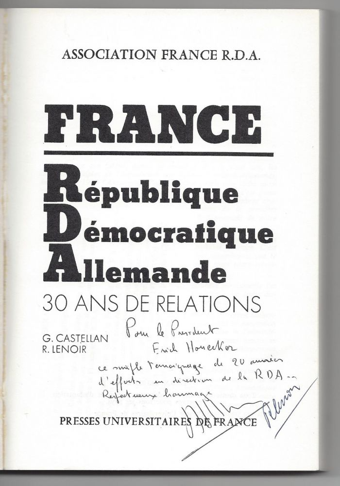 [Three Books Inscribed to Honecker.] France. Républigue Démocratique Allemande. 30 Ans de Relations.; Повесть о моем друге. [Povest' o moem druge. The Story of My friend.]; Дело жизни: Записки нефтяника [Delo zhizni: Zapiski neftyanika. Business of a Life. Notes of an Oilman.]. Georges Castellan, Roland Lenoir, Petr Andreev, Nikolaj Konstantinovich Baibakov.