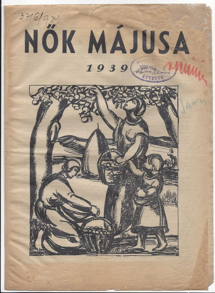 Nők Májusa. [Women's May. Special Publication on 1 May 1939 by The Social Democratic Party of Hungary.]. Anna Lehóczki.