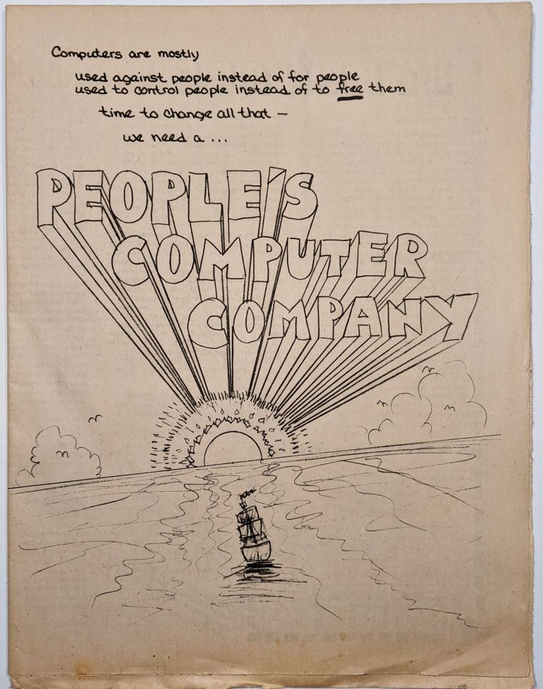 People's Computer Company. Vol 1. No. 1 (–3). Dennis Allison, Bob Albrecht, Jerry, Brown, Peter Lynn Sessions, LeRoy Finkel, Mary Jo Albrecht, Jane Wood.
