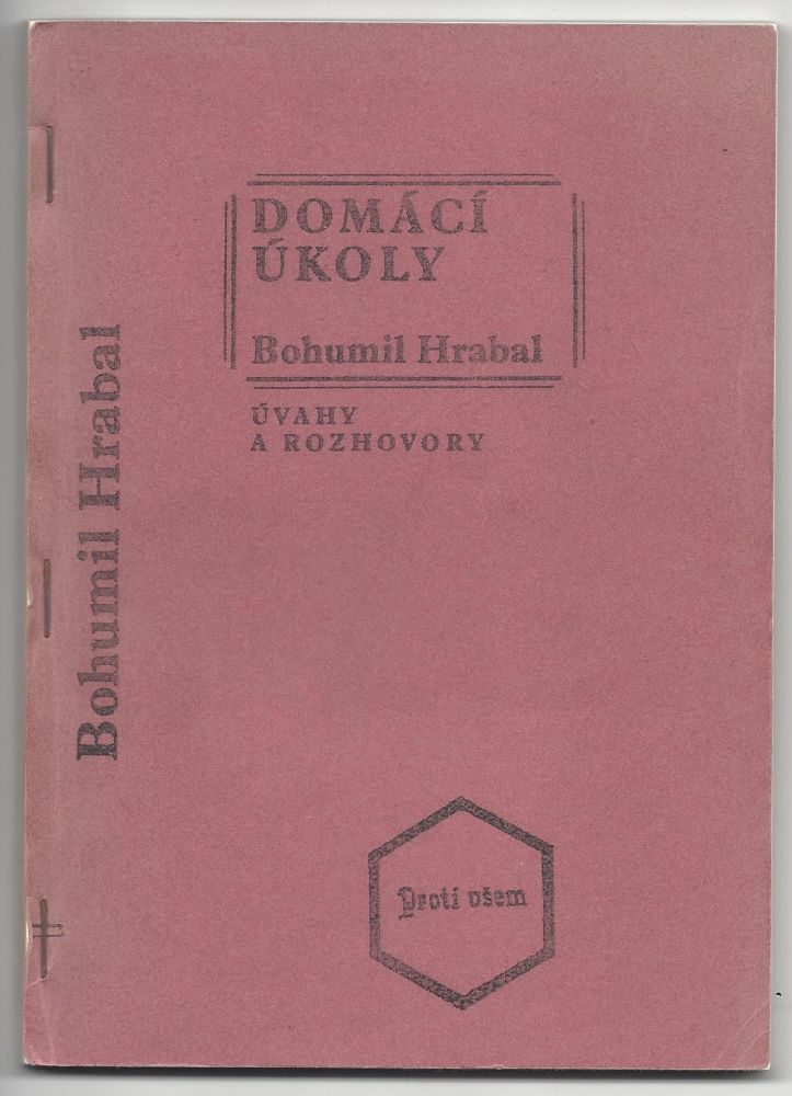 Domaci Ukoly, Uvahy a Rozhovory. [Homework: Contemplations and Interviews.]. Bohumil Hrabal.