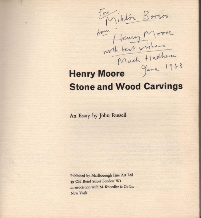 Henry Moore. Stone and Wood Carvings. An Essay by --. John Russel.