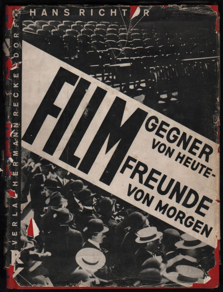Filmgegner von Heute – Filmfreunde von Morgen. (Film-foe of Today – Film-friend of Tomorrow.). Hans Richter.