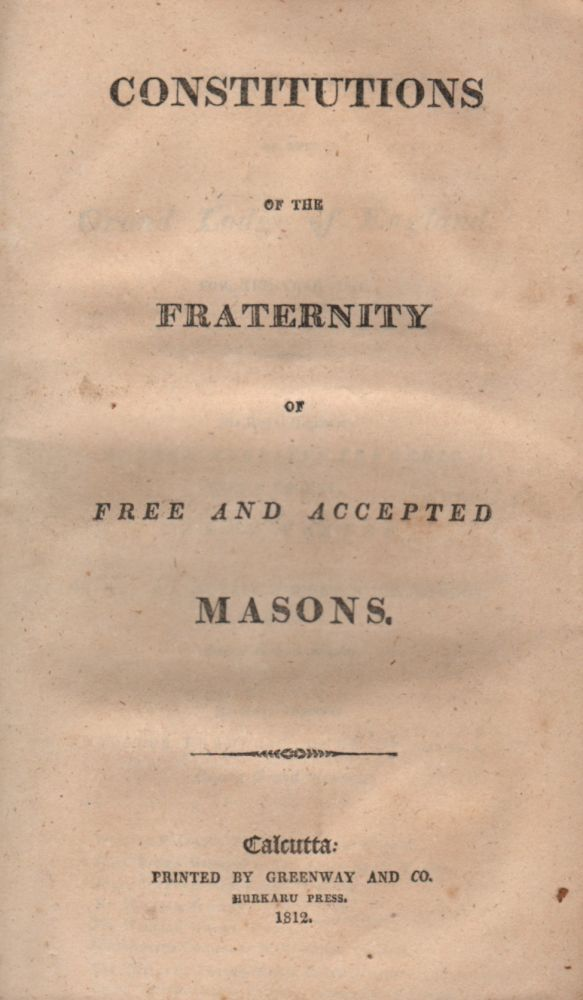 Constitutions of the Fraternity of Free and Accepted Masons.