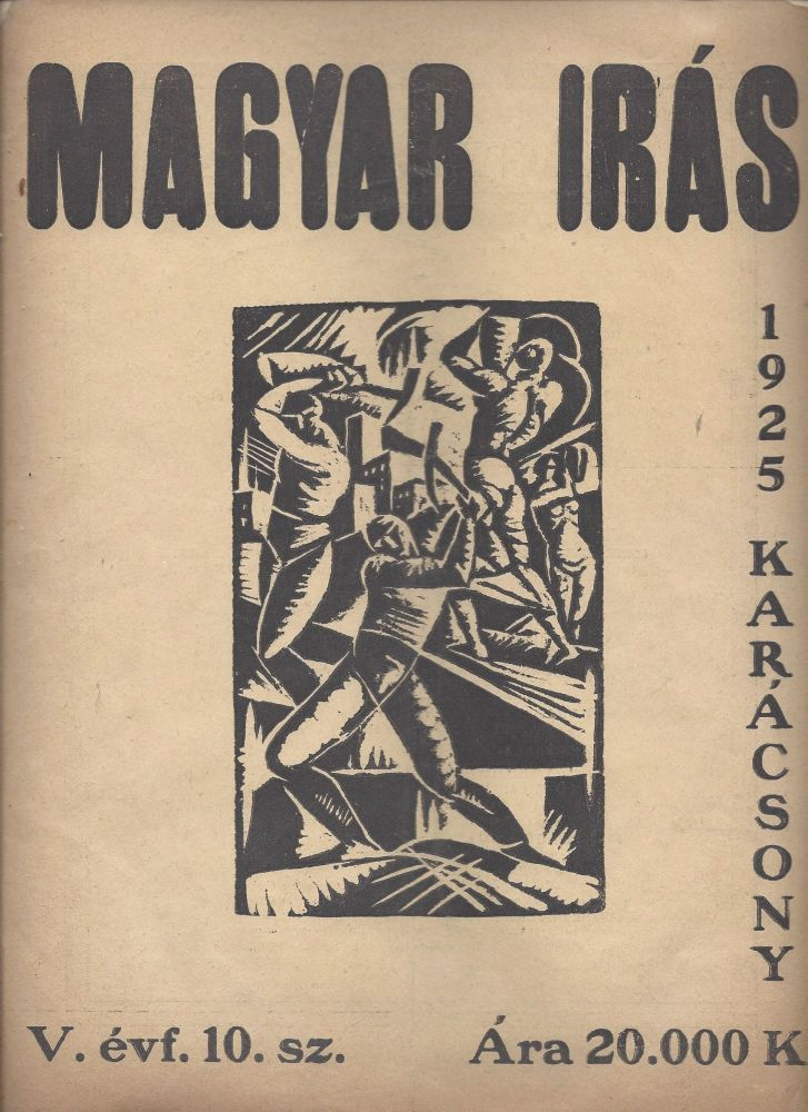Magyar Irás. Az új müvészet folyóirata. / Magyar Irás. Az új művészet folyóirata. 1925. Karácsony. V. évf. 20. szám. [Hungarian Writing. Review of Modern Art. Christmas, 1925. 5th Year, Number 10.]. Tivadar Raith.