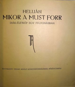 Mikor a must forr. Diák-életkép egy felvonásban. [When Must Is Boiling. Student Genre in One Act.]