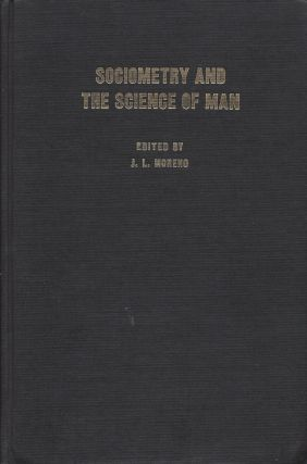 Sociometry and the Science of Man