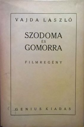 Szodoma és Gomorra. Filmregény. [Sodom and Gomorrah. Film-novel.]. Michael Curtiz,...