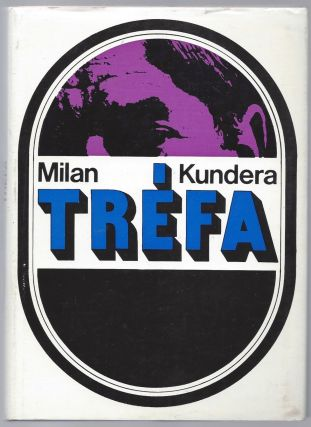 Tréfa. [The Joke.]. Milan Kundera