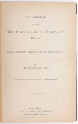The Condition of The Working Class in England in 1844. With Appendix Written in 1886, and Preface in 1887, by Frederick Engels. Translated by Florence Kelley Wischnewetzky. Friedrich Engels.