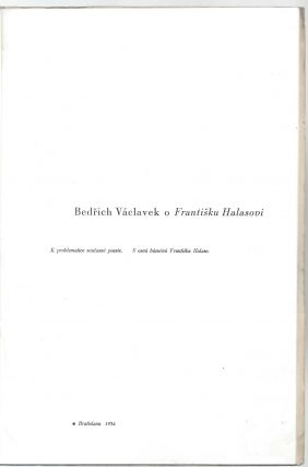 Bedrich Vaclavek o Frantisku Halasovi. K problematice soucasné poesie. S osmi básnemi Frantiska Halase. [Bedrich Václavek on Frantissek Halas. The Problematics of Contemporary Poetry. With Eight Poems by Frantisek Halas.]
