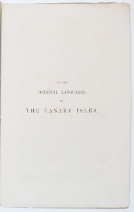 [Cover title:] Ethnographical Remarks on the Original Language of the Inhabitants of the Canary Isles. (Extracted from the London Geographical Journal, Vol, XI.)
