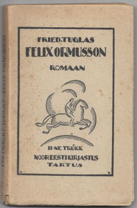 Felix Ormusson. Romaan. [Felix Ormusson. Novel.]