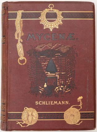 [Autograph Letter and Signed Photographic Portrait.] Mycenæ. A Narrative of Researches and Discoveries at Mycenæ and Tiryns. by Dr. Henry Schliemann, […].
