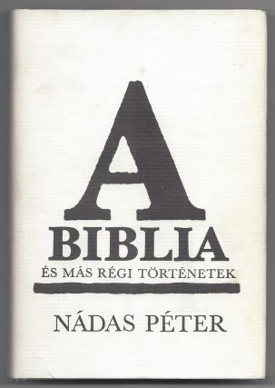 A Biblia és más régi történetek. [The Bible and Other Old Stories.]