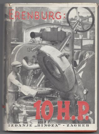 10 HP. Kronika Našeg Vremena. [Life of the Automobile.]. Ilya Ehrenburg, Ilja Erenburg