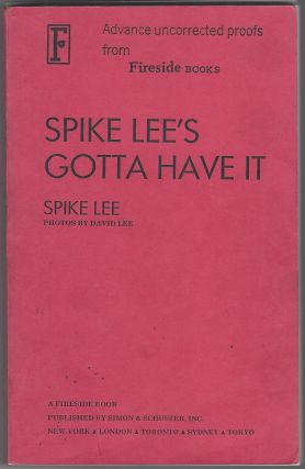 Spike Lee's Gotta Have It. Photos By David Lee. [On Cover:] Advance Uncorrected Proof From Fireside Books.