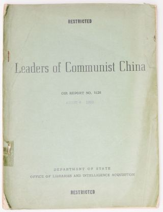 Leaders of Communist China. Restricted. OIR Report No. 5126.