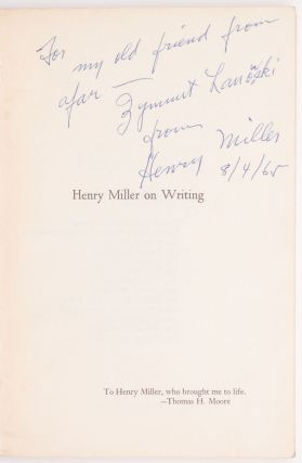 Henry Miller on Writing. Selected by Thomas H. Moore from the Published and Unpublished Work of...