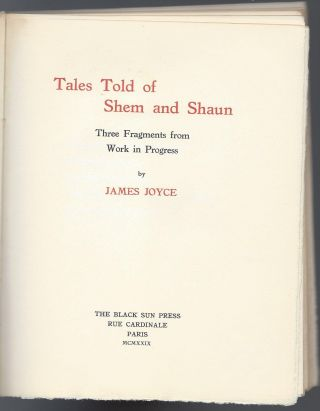 Tales Told of Shem and Shaun. Three Fragments from Work in Progress by James Joyce. James Joyce