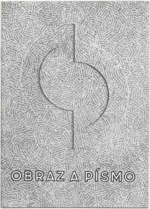 Exhibition Catalogue.] Obraz a Pismo. [Image and Letter.]. Jiri Padrta, Jiri Kolar, Adolf...