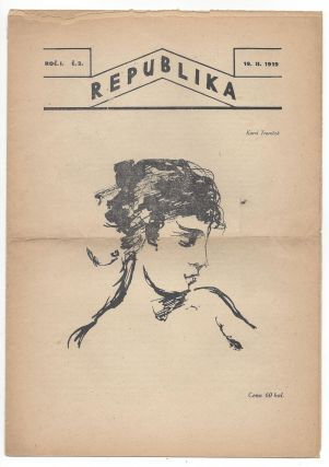 Republika. Roč. 1. Č. 1. 5. II. 1919. Roč. 1. Č.2. 19. II. 1919. [First Year No. 1–2.]