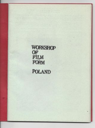 Workshop of Film Form Poland. [Catalog.]. Wojciech Bruszewski, Paweł Kwiek, Józef...