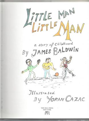Little Man, Little Man: A Story of a Childhood by James Baldwin. James Baldwin, Yoran Cazac