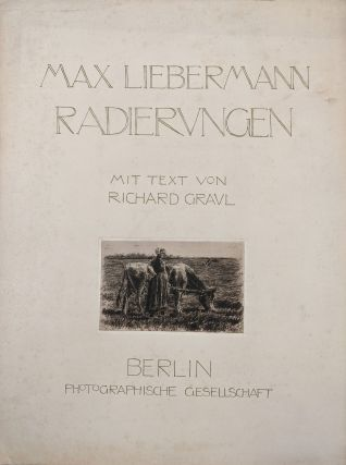 Max Liebermann Radierungen mit Text con Richard Graul. Max Liebermann, Richard Graul
