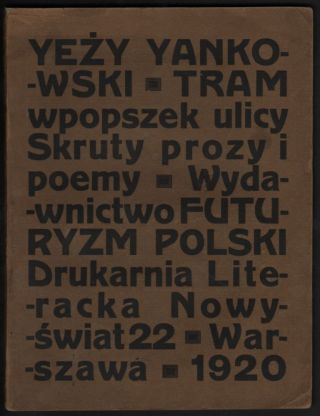 Tram wpopszek ulicy. Skruty prozy i poemy. [Tram to the Other Side of the Street.]