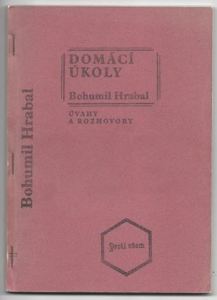Domaci Ukoly, Uvahy a Rozhovory. [Homework: Contemplations and Interviews.]. Bohumil Hrabal