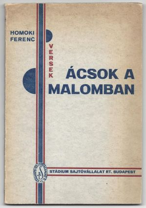Ácsok a malomban. Versek. [Carpenters in the Mill. Poems.]. Ferenc Homoki