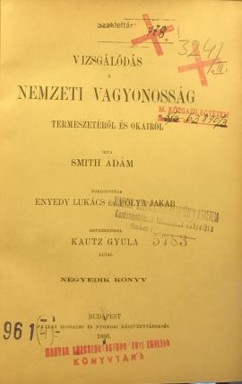 Vizsgálódás a nemzeti vagyonosság természetérol és okairó. [i.e. An Inquiry into the Nature and Causes of the Wealth of Nations, ] [FIRST HUNGARIAN TRANSLATION OF 'WEALTH OF NATIONS']