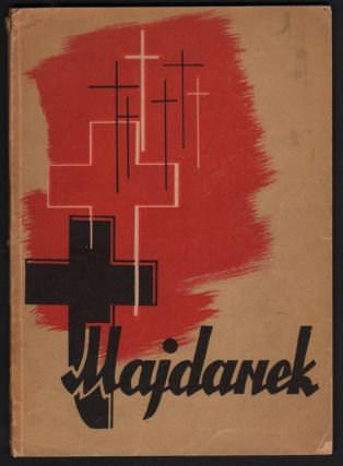 Majdanek. Rozprawa przed Specjalnym Sądem Karnym w Lubline. [Communique of the Polish-Soviet Extraordinary Commission for Investigating the Crimes Committed by the Germans in the Majdanek Extermination Camp in Lublin.]