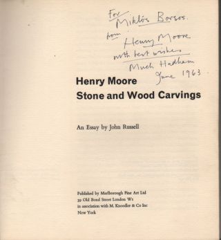 Henry Moore. Stone and Wood Carvings. An Essay by --. John Russel