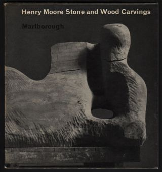 Henry Moore. Stone and Wood Carvings. An Essay by --.