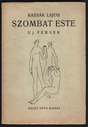 Szombat este. Uj versek. [Saturday evening. New Poems.]. Lajos Kassák