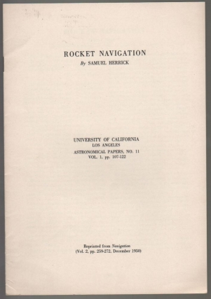 Space Rocket Trajectories. University of California Los Angeles. Astronomical Papers, No. 10. [Reprinted from the Journal of the British Interplanetary Society. (Vol. 9, No. 5, pp. 235–241, September 1950.)]. Samuel Herrick.