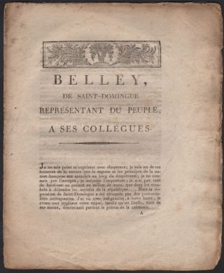 Caption Title:] Belley, de Saint-Domingue représentant du peuple, a ses collégues. [6 fructidor...
