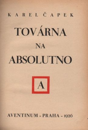 Továrna na absolutno. [The Absolute at Large.]